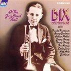 BIX BEIDERBECKE At the Jazz Band Ball album cover