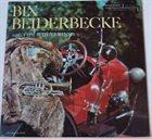 BIX BEIDERBECKE Bix Beiderbecke And The Wolverines album cover