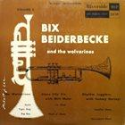 BIX BEIDERBECKE Bix Beiderbecke with The Wolverine Orchestra   Volume 2 album cover
