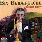 BIX BEIDERBECKE Bixology album cover