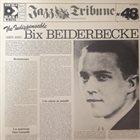 BIX BEIDERBECKE The Indispensible Bix Beiderbecke 1924-1930 album cover