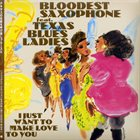 BLOODEST SAXOPHONE I Just Want To Make Love To You album cover