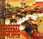 BLOODEST SAXOPHONE In Texas album cover