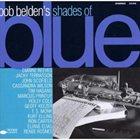 BOB BELDEN Shades Of Blue album cover