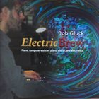 BOB GLUCK Electric Brew album cover
