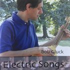 BOB GLUCK Electric Songs album cover