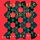 BOB GLUCK Something Quiet album cover