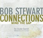 BOB STEWART (TUBA) Connections - Mind The Gap album cover