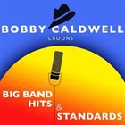 BOBBY CALDWELL Bobby Caldwell Croons Big Band Hits and Standards album cover