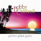 BOBBY CALDWELL Perfect island nights album cover