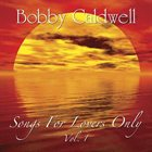 BOBBY CALDWELL Songs For Lovers Only Vol. 1 album cover