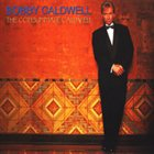 BOBBY CALDWELL The Consummate Caldwell album cover