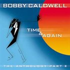 BOBBY CALDWELL Time & Again: The Anthology Pt 2 album cover