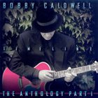 BOBBY CALDWELL Timeline: The Anthology, Part 1 album cover