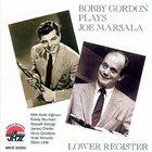 BOBBY GORDON (CLARINET) Lower Register: Bobby Gordon Plays Joe Marsala album cover