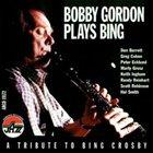 BOBBY GORDON (CLARINET) Plays Bing album cover