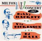 BOBBY HACKETT Bobby Hackett & Vic Dickerson / Milton Jazz : Concert 1963 album cover
