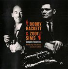 BOBBY HACKETT Complete Recordings  (with Zoot Sims) album cover