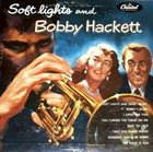 BOBBY HACKETT Soft Lights And Bobby Hackett album cover