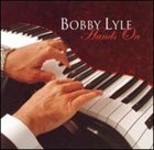 BOBBY LYLE Hands On album cover