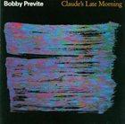 BOBBY PREVITE Claude's Late Morning album cover