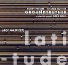BOBBY PREVITE Groundtruther : Latitude album cover