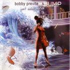 BOBBY PREVITE Bobby Previte & Bump : Just Add Water album cover