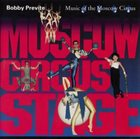 BOBBY PREVITE Music of the Moscow Circus album cover