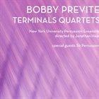 BOBBY PREVITE Terminals Quartets album cover