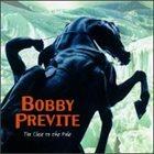 BOBBY PREVITE Too Close to the Pole album cover