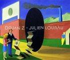BOJAN Z (BOJAN ZULFIKARPAŠIĆ) Bojan Z x Julien Lourau : Duo album cover