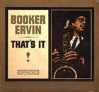 BOOKER ERVIN That's It! album cover