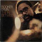 BOOKER ERVIN The in Between album cover