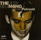 BOŠKO PETROVIĆ The Very Beginning album cover