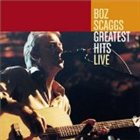 BOZ SCAGGS Greatest Hits Live album cover