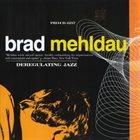 BRAD MEHLDAU Deregulating Jazz album cover