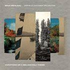 BRAD MEHLDAU Variations on a Melancholy Thème album cover