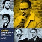 BRAD TURNER Brad Turner Quartet & Seamus Blake : Jump Up album cover