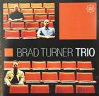 BRAD TURNER Brad Turner Trio : Question The Answer album cover