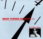 BRAD TURNER It's That Time album cover