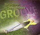 BRADLEY LEIGHTON Groove Yard album cover