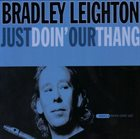 BRADLEY LEIGHTON Just Doin' Our Thang album cover