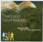 THE BRAND NEW HEAVIES Elephantitis: The Funk+House Remixes album cover