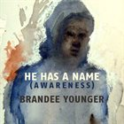 BRANDEE YOUNGER He Has a Name (Awareness) album cover