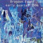 BRANDON EVANS Early Quartet 1996 album cover