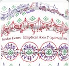 BRANDON EVANS Elliptical Axis 7 - Quintet / NYC 1998 album cover
