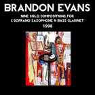 BRANDON EVANS Nine Solo Compositions for C-Soprano Saxophone & Bass Clarinet (1998) album cover
