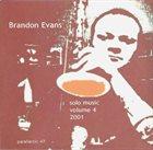 BRANDON EVANS Solo Music 2001 Volume Four album cover