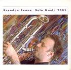 BRANDON EVANS Solo Music 2001 Volume One album cover