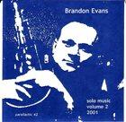 BRANDON EVANS Solo Music 2001 Volume Two album cover
